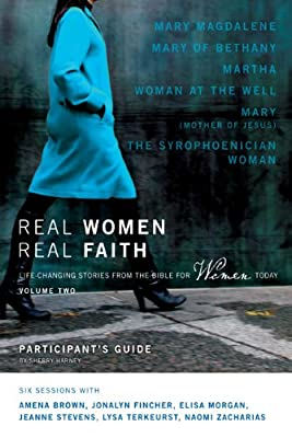 Real Women Real Faith: Volume 2 Participant's Guide: Life-Changing Stories from the Bible for Women Today