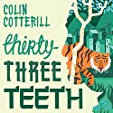 Thirty-Three Teeth (       UNABRIDGED) by Colin Cotterill Narrated by Nigel Anthony