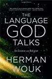 The Language God Talks: On Science and Religion (0316078441) by Wouk, Herman