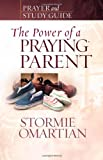 The Power of a Praying Parent Prayer and Study Guide (Power of Praying)