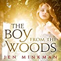 The Boy from the Woods Audiobook by Jen Minkman Narrated by Chari-Lynn Koppel