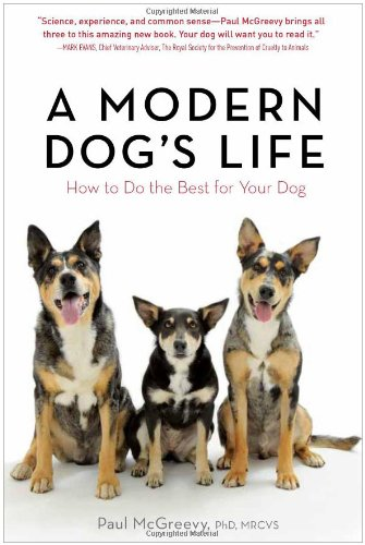 A Modern Dog's Life: How to Do the Best for Your Dog