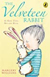 Velveteen Rabbit or How Toys Become Real (Young Puffin Read Aloud) (0140373357) by Williams, Margery