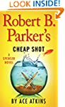 Robert B. Parker's Cheap Shot (A Spen...
