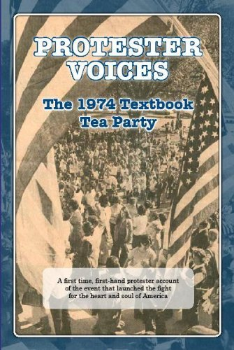Protester Voices-The 1974 Textbook Tea Party