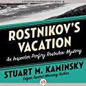 Rostnikov's Vacation Audiobook by Stuart M. Kaminsky Narrated by John McLain