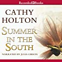 Summer in the South (       UNABRIDGED) by Cathy Holton Narrated by Julia Gibson