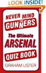 Never Mind the Gunners: The Ultimate...