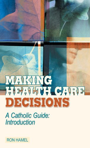 Making Health Care Decisions: A Catholic Guide: Introduction