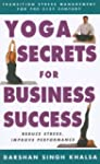 Yoga Secrets for Business Success: Pr...