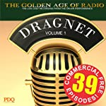 Dragnet Old Time Radio Shows, Volume 1: 39 Commercial-Free Episodes | Jack Webb