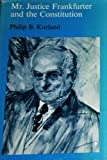 img - for Mr. Justice Frankfurter and the Constitution book / textbook / text book