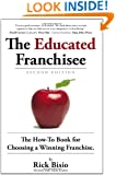 The Educated Franchisee: The How-To Book for Choosing a Winning Franchise, 2nd Edition