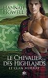 Le Chevalier des Highlands: Le Clan Murray