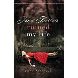 """Jane Austen Ruined My Life"" by Beth Pattillo :Book Review"
