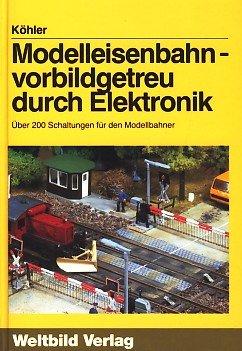 Modelleisenbahn-vorbildgetreu-durch-Elektronik-ber-200-Schaltungen-fr-den-Modellbahner