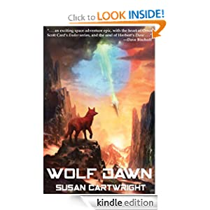 Free Kindle Book: WOLF DAWN: Science Fiction Thriller/ Romance (Forsaken Worlds), by Susan Cartwright. Publisher: Hotspur Publishing (August 18, 2011)