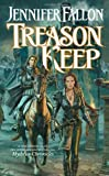 Treason Keep: Book Two of the Hythrun Chronicles (0765348675) by Jennifer Fallon