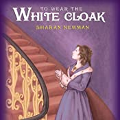 To Wear the White Cloak | Sharan Newman