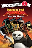 img - for Kung Fu Panda: Meet the Masters (I Can Read - Level 2 (Quality)) by Catherine Hapka (Adapter), Lydia Halverson (Illustrator), Charles Grosvenor (Illustrator) (1-May-2008) Paperback book / textbook / text book