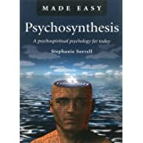 Psychosynthesis Made Easy: A Psychospiritual Psychology for Todayby Stephanie Sorrell