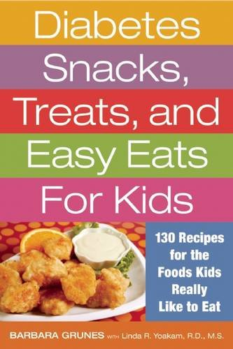 Diabetes Snacks, Treats, and Easy Eats for Kids: 130 Recipes for the Foods Kids Really Like to Eat (Diabetic Cookbook For Kids compare prices)