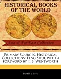 img - for Primary Sources, Historical Collections: Feng Shui, with a foreword by T. S. Wentworth book / textbook / text book