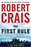 The First Rule (A Joe Pike Novel) (0399156135) by Crais, Robert