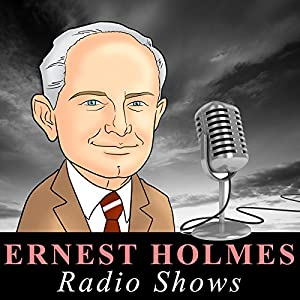 Ernest Holmes - Radio Shows Radio/TV Program
