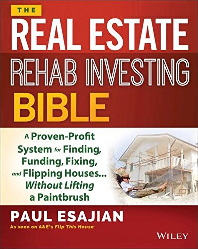 The Real Estate Rehab Investing Bible: A Proven-Profit System for Finding, Funding, Fixing, and Flipping Houses...Without Lifting a Paintbrush (House Rehab compare prices)