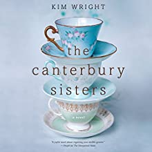 The Canterbury Sisters (       UNABRIDGED) by Kim Wright Narrated by Bernadette Dunne