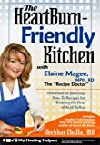 The Heartburn-Friendly Kitchen: One Hour of Delicious How-To Recipes for Treating the Heat of Acid Reflux