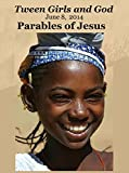 img - for 'Tween Girls and God -- Parables of Jesus book / textbook / text book