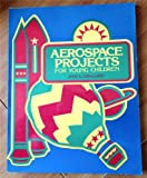 img - for Aerospace Projects For Young Children with Classroom Activities by Ted Colton book / textbook / text book