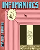 Matthew Thurber: INFOMANIACS