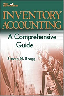 Inventory Accounting: A Comprehensive Guide (Wiley Best Practices)