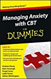 img - for Managing Anxiety with CBT For Dummies by Davey, Graham C., Cavanagh, Kate, Jones, Fergal, Turner, Lydia, Whittington, Adrian (October 29, 2012) Paperback book / textbook / text book