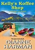 Kellys Koffee Shop (A Cedar Bay Cozy Mystery Book 1)