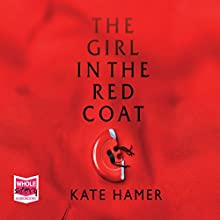 The Girl in the Red Coat (       UNABRIDGED) by Kate Hamer Narrated by Antonia Beamish