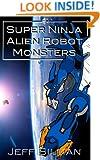 Super Ninja Alien Robot Monsters