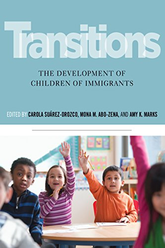 Transitions: The Development of Children of Immigrants
