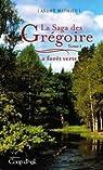 La Saga des Gr�goire, tome 1 : La for�t verte  par Mathieu