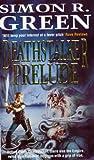 "Deathstalker Prelude: ""Mistworld"", ""Ghostworld"", ""Hellworld"" (0575603305) by Green, Simon R."