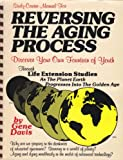 img - for Study-Course Manual For: Reversing the Aging Process: Discover Your Own Fountain of Youth Through Life Extension Studies As The Planet Eart Progresses Into The Golden Age book / textbook / text book