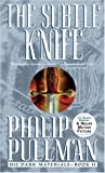 The Subtle Knife: His Dark Materials (0440238145) by Philip Pullman