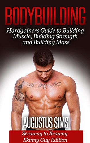 bodybuilding-hardgainers-guide-to-building-muscle-mass-and-increasing-strength-scrawny-to-brawny-ski