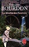 img - for Le Moulin Des Sources (Le Livre de Poche) (French Edition) book / textbook / text book
