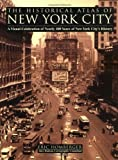 The Historical Atlas of New York City: A Visual Celebration of Nearly 400 Years of New York City's History (0805060049) by Homberger, Eric
