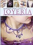 img - for Trabajos paso a paso de joyeria / Precious Jewellery: Con piedras preciosas y semipreciosas / With Precious Stones (Spanish Edition) book / textbook / text book