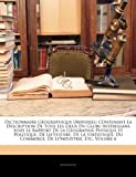 echange, troc Anonymous - Dictionnaire Gographique Universel: Contenant La Description de Tous Les Lieux Du Globe Intressans Sous Le Rapport de La Gograp
